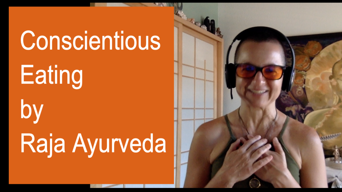 conscientious eating by raja ayurveda